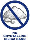 No Crystalline Silica used